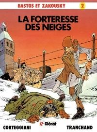 François Corteggiani et Pierre Tranchand - Bastos et Zakousky - Tome 02 - Patrimoine Glénat 6 - La forteresse des neiges.