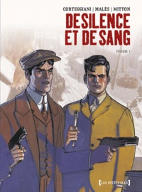 François Corteggiani et  Males - De Silence et de sang - l'intégrale Tome 1 : .