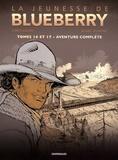 François Corteggiani et Michel Blanc-Dumont - La jeunesse de Blueberry  : Coffret en 2 volumes : Tome 16, 100 Dollars pour mourir ; Tome 17, Le sentier des larmes.