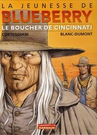 François Corteggiani et Michel Blanc-Dumont - La jeunesse de Blueberry Tome 14 : Le boucher de Cincinnati.