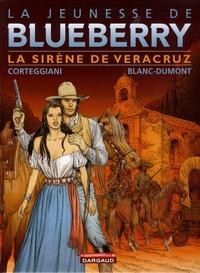François Corteggiani et  Blanc-Dumont - La jeunesse de Blueberry Tome 15 : La sirène de Veracruz.