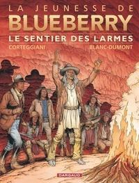 François Corteggiani et Michel Blanc-Dumont - La jeunesse de Blueberry Tome 17 : Le sentier des larmes.