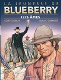 François Corteggiani et Michel Blanc-Dumont - La jeunesse de Blueberry Tome 18 : 1276 âmes.