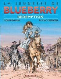 François Corteggiani et Michel Blanc-Dumont - La jeunesse de Blueberry Tome 19 : Rédemption.