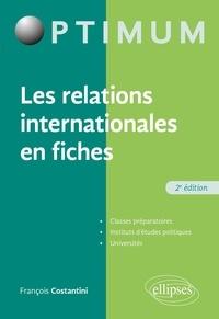 François Costantini - Les relations internationales en fiches.