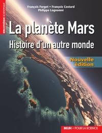 François Costard et François Forget - La planète Mars - Histoire d'un autre monde.