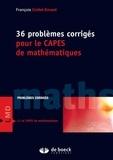 François Cottet-Emard - 36 problèmes corrigés pour le CAPES de mathématiques.