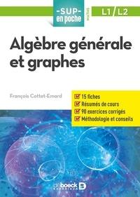François Cottet-Emard - Algèbre générale et graphes.