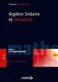 François Cottet-Emard - Algèbre linéaire et bilinéaire - Cours et exercices corrigés.