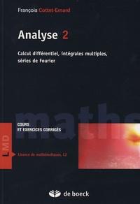 François Cottet-Emard - Analyse Cours et exercices corrigés - Tome 2, Calcul différentiel, intégrales multiples, séries de Fourier.