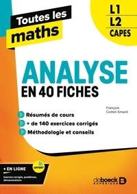 François Cottet-Emard - Toutes les maths L1, L2, Capes - Analyse en 40 fiches.