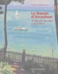 François Cottin et Françoise Cottin - Le Bassin d'Arcachon - A l'âge d'or des villas et des voiliers.