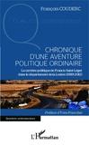 François Couderc - Chronique d'une aventure politique ordinaire - La carrière politique de Francis Saint-Léger dans le département de la Lozère (1989-2012).