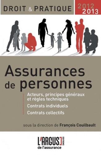 François Couilbault - Assurances de personnes - Acteurs, principes généraux et règles techniques, contrats individuels, contrats collectifs.