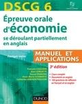 François Coulomb et Jean Longatte - DSCG 6 - Épreuve orale d'économie - 3e édition - Manuel et applications - corrigés inclus.