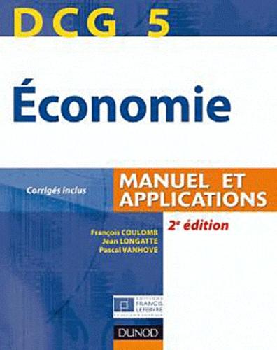 François Coulomb et Jean Longatte - Economie DCG 5 - Manuel et applications.