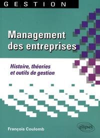 François Coulomb - Management des entreprises - Histoire, théories et outils de gestion.