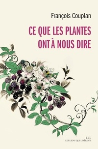 François Couplan - Ce que les plantes ont à nous dire.