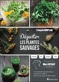 François Couplan - Déguster les plantes sauvages.
