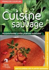François Couplan - Encyclopédie des plantes sauvages comestibles et toxiques de l'Europe - Cuisine sauvage : accomoder mille plantes oubliées.
