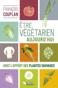 Etre végétarien aujourdhui - Avec lapport des plantes sauvages.pdf