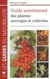 François Couplan - Guide nutritionnel des plantes sauvages et cultivées.