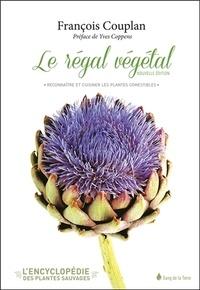 François Couplan - Le régal végétal - Reconnaître et cuisiner les plantes comestibles.