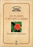 François Couplan - Les plantes à travers le monde - Explorations et réflexions.