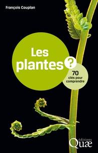 François Couplan - Les plantes - 70 clés pour comprendre.