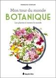François Couplan - Mon tour du monde botanique - Les plantes à travers le monde.
