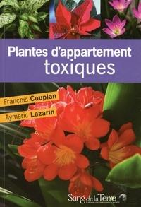 François Couplan et Aymeric Lazarin - Plantes d'appartement toxiques.