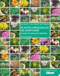 François Couplan - Plantes médicinales de montagne - Reconnaître, récolter, préparer.