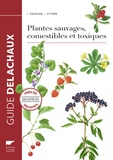 François Couplan et Eva Styner - Plantes sauvages, comestibles et toxiques.