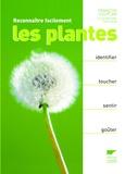 François Couplan - Reconnaître facilement les plantes - Identifier, toucher, sentir, goûter.
