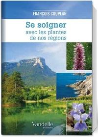 François Couplan - Se soigner avec les plantes de nos régions.