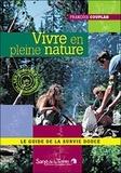 François Couplan - Vivre en pleine nature - Le guide de la survie douce.