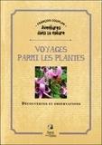 François Couplan - Voyages parmi les plantes - Découvertes et observations.