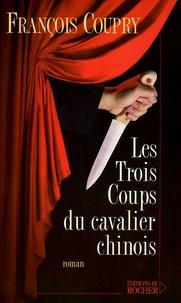 François Coupry - Les trois coups du cavalier chinois.