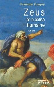 François Coupry - Zeus et la bêtise humaine.