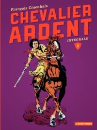 François Craenhals - Chevalier Ardent Intégrale Tome 2 : Tomes 5 à 8.