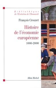 François Crouzet - Histoire de l'economie européenne 1000-2000.