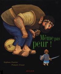 François Crozat et Stéphane Frattini - Même pas peur !.