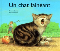 François Crozat et Thomas Danner - Un chat fainéant.