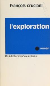 François Cruciani - L'exploration.