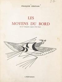 François Cruciani et Olive Tamari - Les moyens du bord - Orné de 7 lithographies originales.