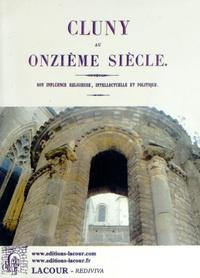 Cluny au onzième siècle - Son influence religieuse, intellectuelle et politique.pdf