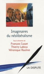 François Cusset et Thierry Labica - Imaginaires du néolibéralisme.