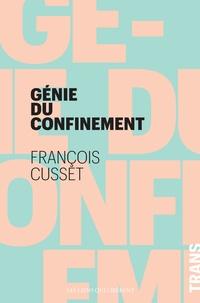 François Cusset - Le génie du confinement.