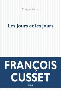 François Cusset - Les jours et les jours.