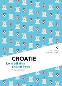 François d'Alançon et L'Âme des peuples - Croatie : Le défi des frontières - L'Âme des Peuples.